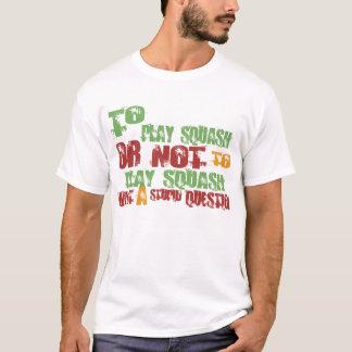 To Play Squash T-Shirt