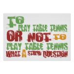 To Play Table Tennis Posters