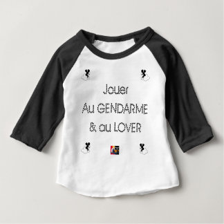 To play the GENDARME and COILING - Word games Baby T-Shirt