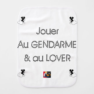 To play the GENDARME and COILING - Word games Burp Cloth