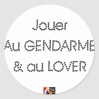 To play the GENDARME and COILING - Word games Classic Round Sticker