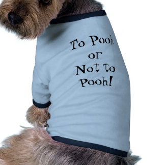 To Pooh or Not to Pooh! Pet Clothing