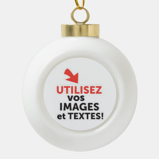 To print your designs in French line Ceramic Ball Christmas Ornament