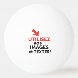 To print your designs in French line Ping Pong Ball