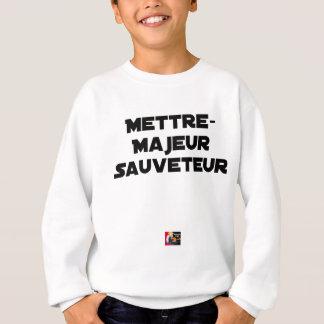 TO PUT MAJOR RESCUER - Word games Sweatshirt