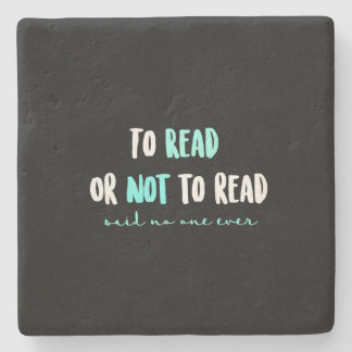 To Read or Not to Read... Stone Coaster