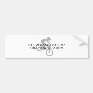 To Ride Or Not To Ride-Mt. Biking Bumper Sticker