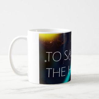 To Save the Humans mug