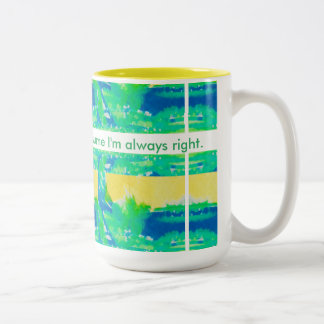 To save time, let's just assume I'm always right. Two-Tone Coffee Mug