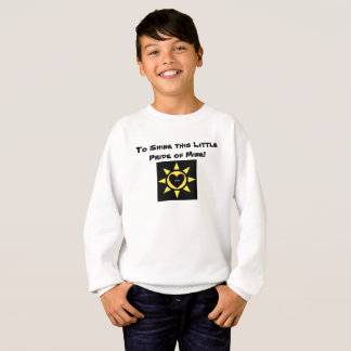 To Shine, this Little Pride of Mine p74 Sweatshirt