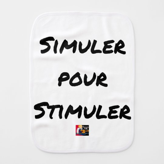 TO SIMULATE TO STIMULATE - Word games Burp Cloth