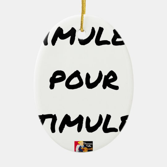 TO SIMULATE TO STIMULATE - Word games Ceramic Ornament