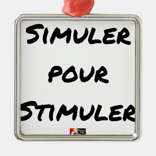 TO SIMULATE TO STIMULATE - Word games Metal Ornament