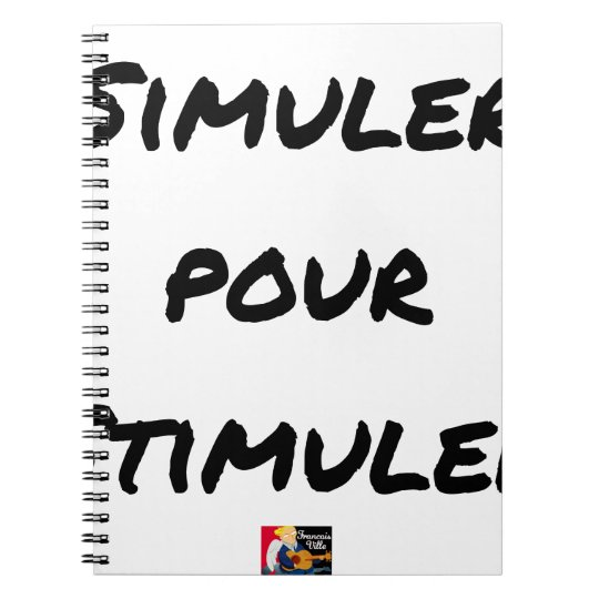 TO SIMULATE TO STIMULATE - Word games Spiral Notebook