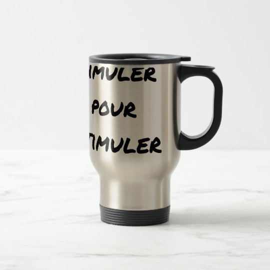 TO SIMULATE TO STIMULATE - Word games Travel Mug