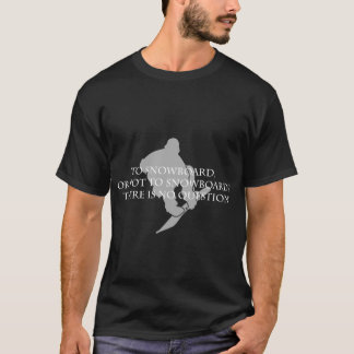 To Snowboard or Not To Snowboard T-Shirt