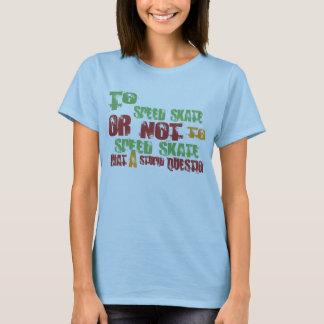 To Speed Skate T-Shirt