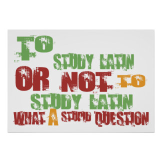 To Study Latin Poster