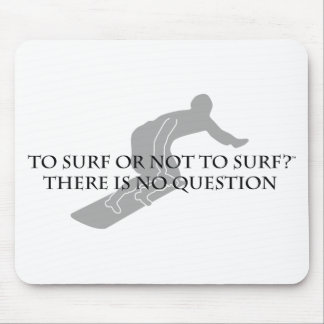 To Surf or Not To Surf Mouse Pad