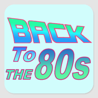 To the 80s 2 square sticker