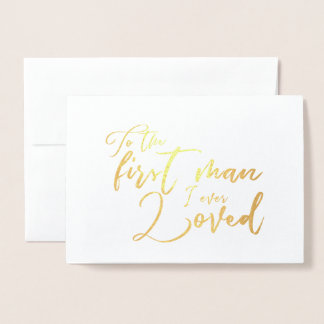 To the fist man I ever loved Dad Wedding Day Foil Card