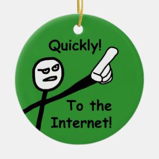 To the Internet 2 Ceramic Ornament