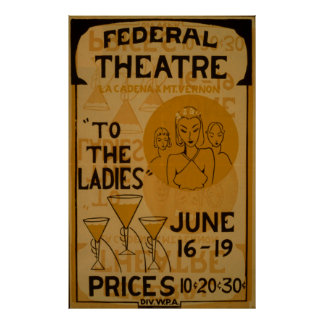 To The Ladies Federal Theatre Vintage WPA Poster