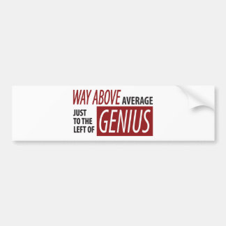 To The Left Of Genius Bumper Sticker