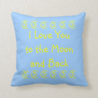 To the Moon and Back Quote Pillow