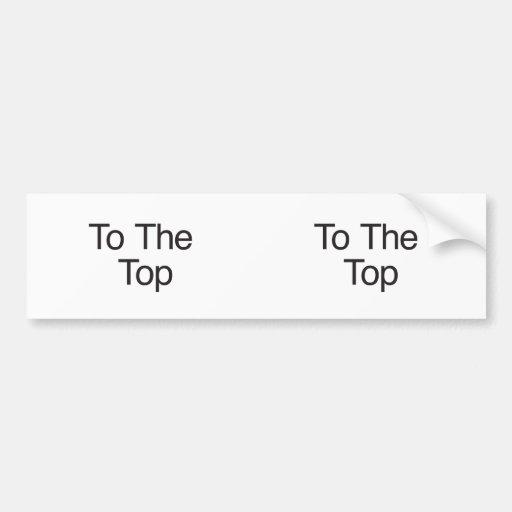To The Top Bumper Sticker