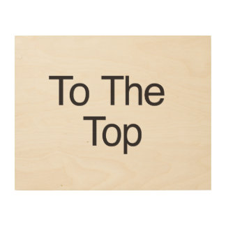 To The Top Wood Canvases