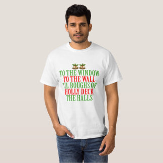 To The Window, To The Wall, Til Boughs Of Holly De T-Shirt