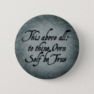 To Thine Own Self Be True 2 Inch Round Button