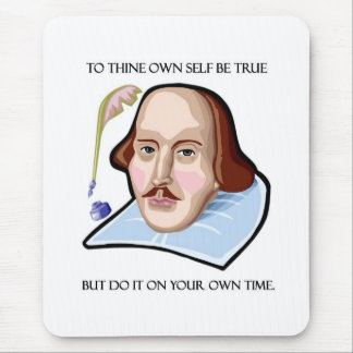 to-thine-own-self-be-true-but mouse pad