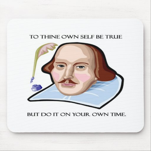 to-thine-own-self-be-true-but mouse pads