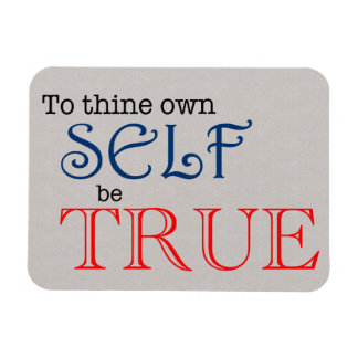 To Thine Own Self be True Shakespeare Magnet
