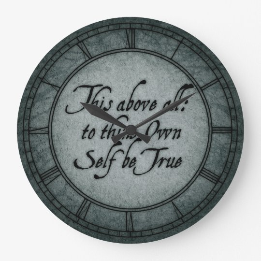 To Thine Own Self Be True Wall Clocks