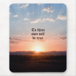 To Thine Own Self Mouse Pad