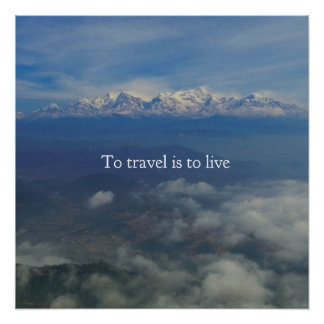To travel is to live TRAVEL QUOTE Perfect Poster
