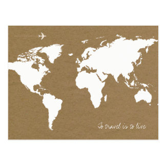 to travel is to live . white world map on brown postcard