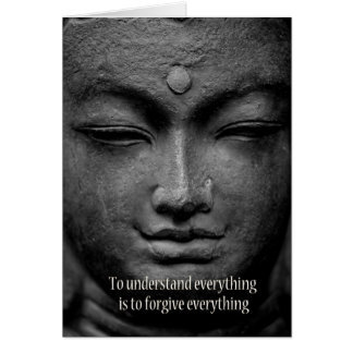 To understand everything is to forgive everything card