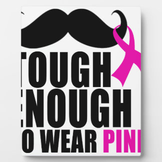 To wear Pink for cancer awareness Plaque