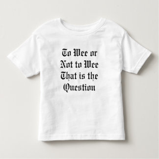 To Wee or not to Wee kid's t-shirt