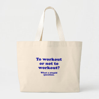 To Workout or Not to Workout What a Stupid Canvas Bags