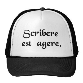 To write is to act. trucker hat
