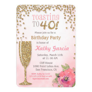 Toasting to 40 Birthday Champagne Invitation