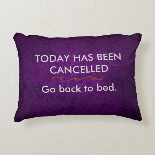 Today has been cancelled decorative pillow