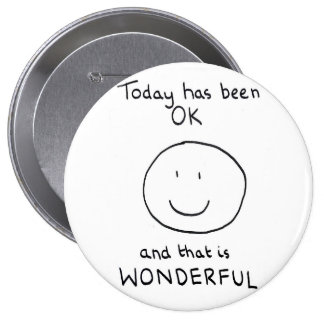 Today Has Been OK Badge - The Doodle Chronicles 4 Inch Round Button