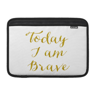 Today I Am Brave Quote Faux Gold Glitter Bling MacBook Sleeve