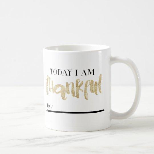 Today I Am Thankful For Mug GOLD